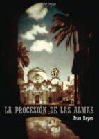 la procesión de las almas (ebook) fran reyes 9788417415952