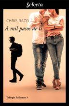 a mil pasos de ti (bailamos 3) (ebook) chris razo 9788417540852