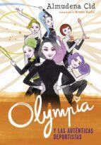 olympia y las guardianas de la ritmica 3:olympia y las autenticas deportistas almudena cid 9788420486352