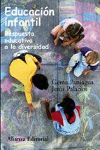 educacion infantil: respuesta educativa a la diversidad jesus palacios gema paniagua 9788420647852