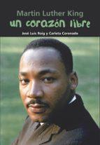 El libro de Un corazon libre. martin luther king autor CARLOTA CORONADO RUIZ DOC!