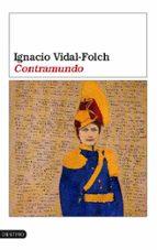 El libro de Contramundo autor IGNACIO VIDAL-FOLCH TXT!