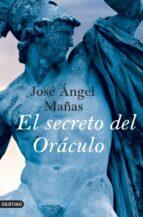 el secreto del oráculo-jose angel mañas-9788423339952