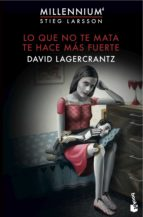 lo que no te mata te hace más fuerte (serie millennium 4) david lagercrantz 9788423351152