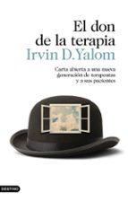 el don de la terapia: carta abierta a una nueva generacion de terapeutas y a sus pacientes irvin d. yalom 9788423354252