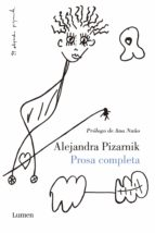 prosa completa-alejandra pizarnik-9788426402752