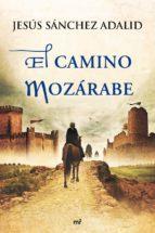el camino mozarabe-jesus sanchez adalid-9788427039452