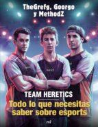 team heretics: todo lo que necesitas saber sobre esports 9788427045552