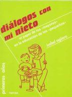 dialogos con mi nieto: los mayores en la educacion de los pequeño s isabel agãœera 9788427713352