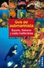 guia del submarinista: españa baleares y costa meditarranea-manuela kirschner-matthias bergbauer-9788428215152