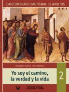 Yo soy el camino, la verdad y la vida nº 2 Lea el libro gratis en línea sin descargas