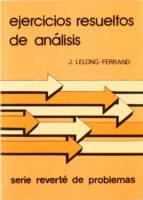 ejercicios resueltos de analisis (t.5) j. lelong ferrand 9788429150452