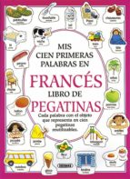 mis primeras cien palabras en frances (libro de pegatinas) heather amery 9788430593552