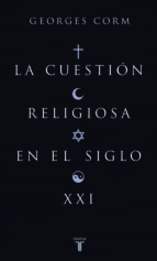 la cuestion religiosa en el siglo xxi-georges corm-9788430606252