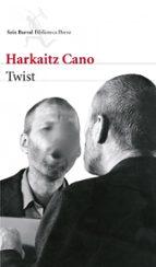 twist (premio de la critica 2012; premio euskadi 2012; premio bet erri 2011)-harkaitz cano-9788432215452