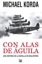 con alas de aguila: una historia de la batalla de inglaterra michael korda 9788432314452