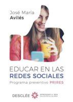 educar en las redes sociales: programa preventivo prires-jose maria aviles-9788433029652