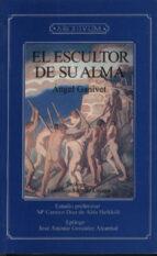 el escultor de su alma jose antonio gonzalez alcantud angel ganivet 9788433825452