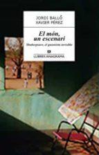el mon, un escenari: shakespeare, el guionista invisible-jordi ballo-xavier perez-9788433915252