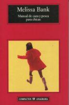 manual de caza y pesca para chicas-melissa bank-9788433972552