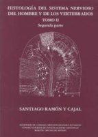 histologia del sistema nervioso del hombre y de los vertebrados, tomo ii/2ª parte santiago ramon y cajal 9788434017252