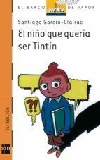 el niño que queria ser tintin-santiago garcia-clairac-9788434855052