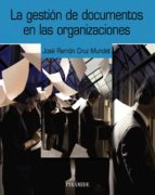 la gestion de documentos en las organizaciones-jose ramon cruz mundet-9788436820652