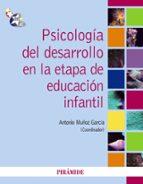 psicologia del desarrollo en la etapa de educacion infantil antonio muñoz garcia 9788436824452