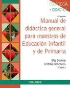 manual de didáctica general para maestros de educación infantil y de primaria (3ª ed.) blas bermejo cristobal ballesteros regaña 9788436838152