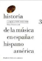historia de la muscia en españa e hispanoamerica (vol. 3): la musica en el siglo xvii alvaro (ed.) torrente 9788437507552