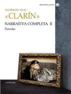 narrativa completa ii: novelas-leopoldo alas clarin-9788437627052