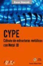 cype. calculo de estructuras metalicas con metal 3d (incluye cd r om) antonio manuel reyes rodriguez 9788441520752