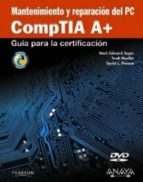 mantenimiento y reparacion del pc. comptia a+ (informatica para t orpes)-scott mueller-mark edward soper-9788441528352