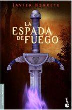 la espada de fuego-javier negrete-9788445075852