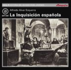 la inquisicion española, 1478 1834 alfredo alvar esquerra 9788446006152