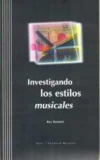 investigando los estilos musicales-roy bennett-9788446009252