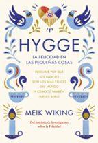 hygge: la felicidad en las pequeñas cosas meik viking 9788448022952