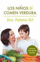 los niños sí comen verdura-paloma gil-9788448024352