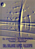 el universo homeopatico : verdad y realidad solange lopez vallespir 9788461115952