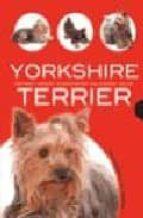 yorkshire terrier: historia, higiene, alimentacion, salud-javier vilahizan-9788466209052