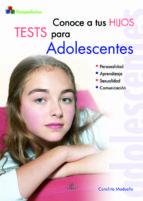 conoce a tus hijos: tests para adolescentes conchita madueño 9788466210652