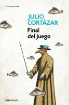 Final del juego por Julio cortazar EPUB MOBI 978-8466331852