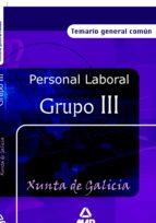 PERSONAL LABORAL DE LA XUNTA DE GALICIA (GRUPO III): TEMARIO GENE RAL