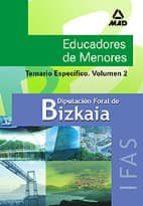 educadores de menores de la diputacion foral de bizkaia (ifas): t emario especifico (volumen ii) maria dolores et al ribes antuña 9788466560252