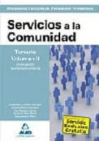 CUERPO DE PROFESORES TECNICOS DE FORMACION PROFESIONAL: SERVICIOS A LA COMUNIDAD: TEMARIO VOLUMEN II