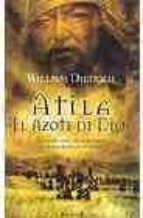 atila: el azote de dios-william dietrich-9788466620352
