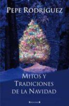 mitos y tradiciones de la navidad pepe rodriguez 9788466646352