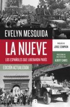 la nueve: los españoles: que liberaron paris-evelyn mesquida-9788466659352