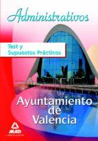 ADMINISTRATIVOS DEL AYUNTAMIENTO DE VALENCIA. TEST
