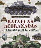 batallas acorazadas segunda guerra mundial (atlas ilustrado)-9788467748352